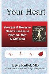 Your Heart: Prevent & Reverse Heart Disease in Women, Men & Children Paperback
