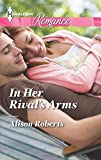 In Her Rival's Arms, Alison Roberts, 0373743068