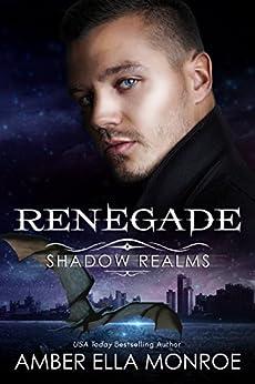 Renegade (Shadow Realms): An Urban Fantasy Dragon Shifter Romance by [Monroe, Amber Ella]