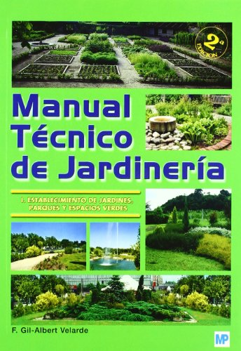 Descargar Libro Manual Técnico De Jardinería. I - Establecimiento De Jardines, Parques Y Espacios Verdes F. Gil-albert