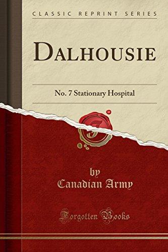 Dalhousie: No. 7 Stationary Hospital (Classic Reprint)