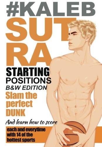 Download Kaleb Sutra Starting Positions B&W: Black & White Edition pdf epub
