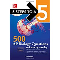 5 Steps to a 5 500 AP Biology Questions to Know by Test Day, 2nd edition
