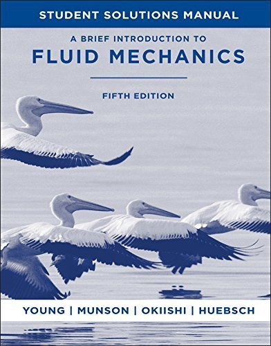 A Brief Introduction To Fluid Mechanics, Student Solutions Manual 5th edition by Young, Donald F., Munson, Bruce R., Okiishi, Theodore H., Hu (2011) Paperback