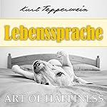 Lebenssprache (Art of Happiness) | Kurt Tepperwein