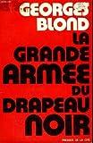 La Grande Armee Du Drapeau Noir : Les Anarchistes a Travers Le Monde