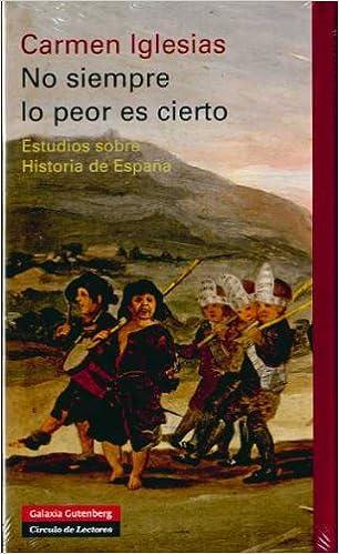 No siempre lo peor es cierto: Estudios sobre historia de España ...