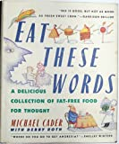 Eat these Words, Michael Cader and Debby Roth, 0060166339