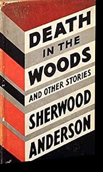 Death in the Woods by Sherwood Anderson