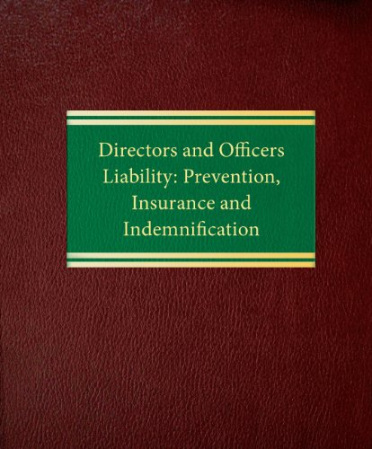 Directors and Officers Liability: Prevention, Insurance and Indemnification (Insurance Series  orporate Series)