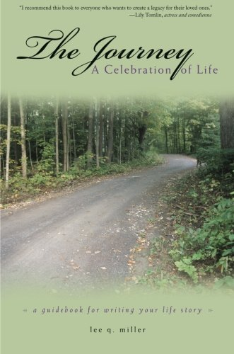 The Journey: A Celebration of Life: A Guidebook for Writing Your Life Story