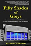 img - for Fifty Shades of Greys: Evidence of Extraterrestrial Visitation to Wright-Patterson Air Force Base and Beyond book / textbook / text book