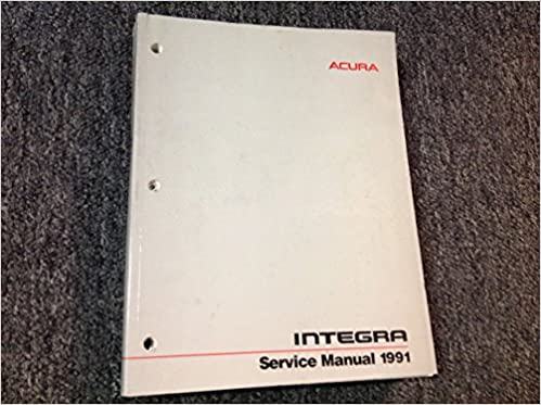 Acura Integra Service Manual 1991: Honda Motor Company ... on
