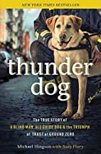 Thunder Dog: The True Story of a Blind Man,…
