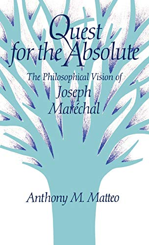 Quest for the Absolute: The Philosophical Vision of Joseph Maréchal