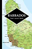 Barbados Travel Journal: Write and Sketch Your Barbados Travels, Adventures and Memories