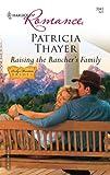 Raising the Rancher's Family, Patricia Thayer, 0373039433