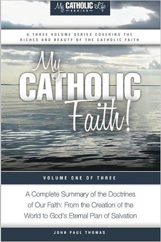 My catholic faith my catholic life series volume 1 john paul my catholic faith my catholic life series volume 1 john paul thomas 9780692511596 amazon books fandeluxe Choice Image