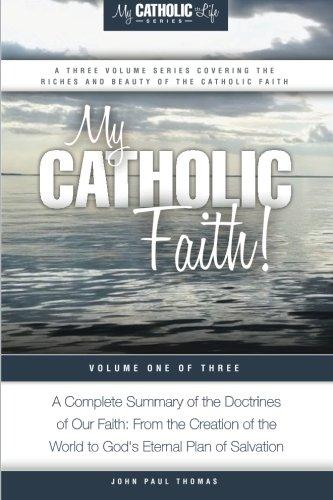 My-Catholic-Faith-My-Catholic-Life-Series-Volume-1