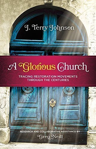 Download A Glorious Church: Tracing Restoration Movements through the Centuries PDF