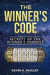 The Winner's Code: Secrets of the Winner's Mindset Paperback