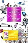 Le petit Larousse illustré 2016 par Larousse