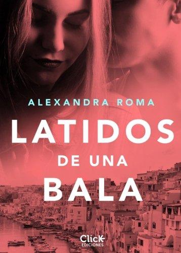 Latidos de una bala: Amazon.es: Roma, Alexandra: Libros