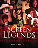 Screen Legends, Brucey Yaccato and Bruce L. Yaccato, 1552786153