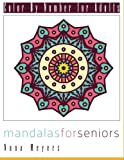 Color By Number For Adults: Mandalas For Seniors