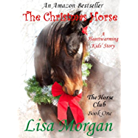 The Christmas Horse (The Horse Club Book One 1)