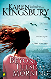 Beyond Tuesday Morning: Sequel to the Bestselling One Tuesday Morning (9/11 series Book 2)