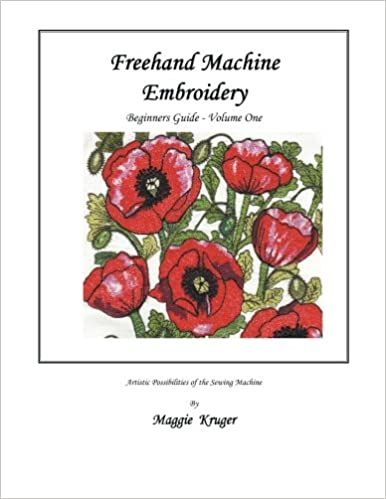 Freehand Machine Embroidery Beginners Guide Maggie Kruger