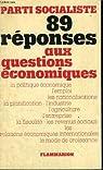 89 reponses aux questions economiques. par Parti socialiste