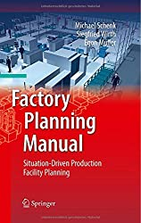Factory Planning Manual: Situation-Driven Production Facility Planning