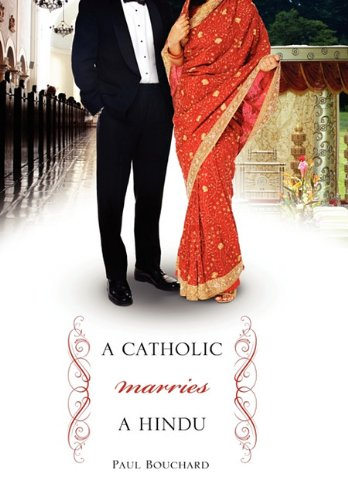 Download A Catholic Marries a Hindu: A Look at Cultural Differences Between Americans and Indians pdf epub
