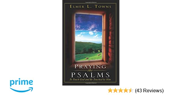 Praying The Psalms Praying The Scriptures Destiny Images Elmer