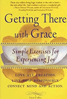 Getting There With Grace: Simple Exercises for Experiencing Joy by [Coffey, Lissa]