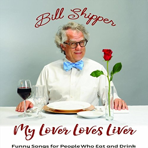 My Lover Loves Liver: Funny Songs for People Who Eat and - Liver Peoples