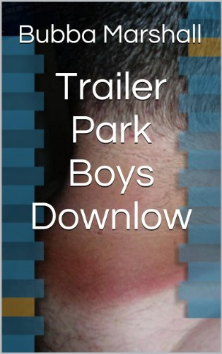 Trailer Park Boys Downlow: Trashy Southern Studs Get Freaky (Str8 Studs Downlow Book 31)