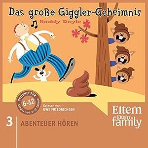 Das große Giggler-Geheimnis (Eltern Abenteuer Hören - Für die Großen 3) Hörbuch