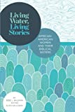 Living Water, Living Stories: African-American Women and Their Biblical Sisters