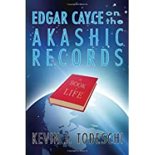Edgar Cayce on the Akashic Records: The Book of Life