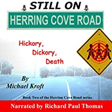 Still on Herring Cove Road: Hickory, Dickory, Death Audiobook by Michael Kroft Narrated by Richard Paul Thomas