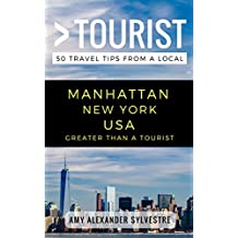 Greater Than a Tourist – Manhattan New York USA: 50 Travel Tips from a Local