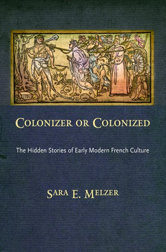 Colonizer or Colonized: The Hidden Stories of Early Modern French Culture