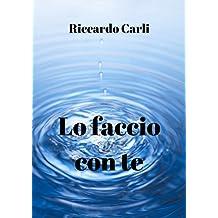 Lo faccio con te (Italian Edition)