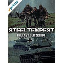 Steel Tempest: The Last Blitzkrieg