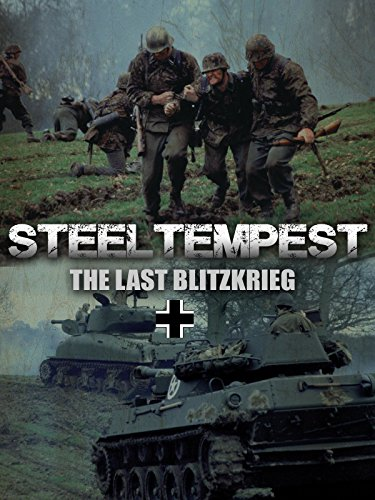 Steel Tempest  The Last Blitzkrieg