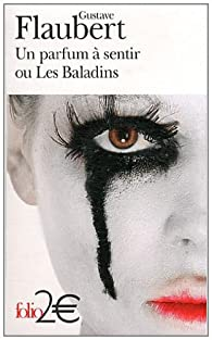 Un parfum à sentir ou Les Baladins par Gustave Flaubert