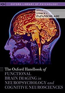 The Oxford Handbook of Functional Brain Imaging in Neuropsychology and Cognitive Neurosciences (Oxford Library of Psychology)
